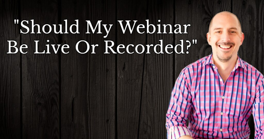 Webinar live or recorded