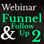 How To Build Your Webinar Funnel And Follow-up