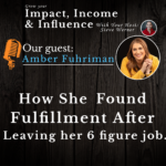 Amber Fuhriman Podcast: How she found fulfillment after leaving her 6 figure job.