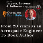 Paul Huber: From 20 years as an Aerospace Engineer To Book Author