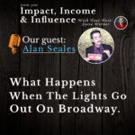 Alan Seales Podcast: What happens when the lights go out on broadway.