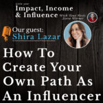Shira Lazar Podcast: How To Create Your Own Path as A Influencer