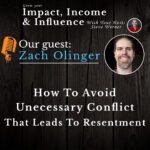Zack Olinger: How to avoid unnecessary conflict that leads to resentment.