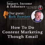 Rob Fortier: How to do content marketing through email.