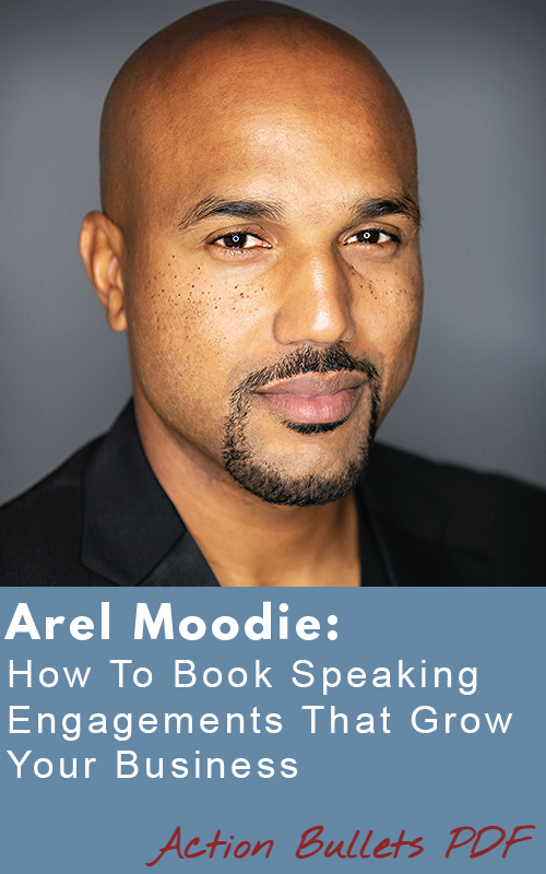 Arel Moodie Podcast: How To Book Speaking Engagements That Grow Your Business