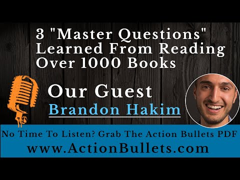 """Brandon Hakim: 3 """"Master Questions"""" learned from reading over 1000 books"""