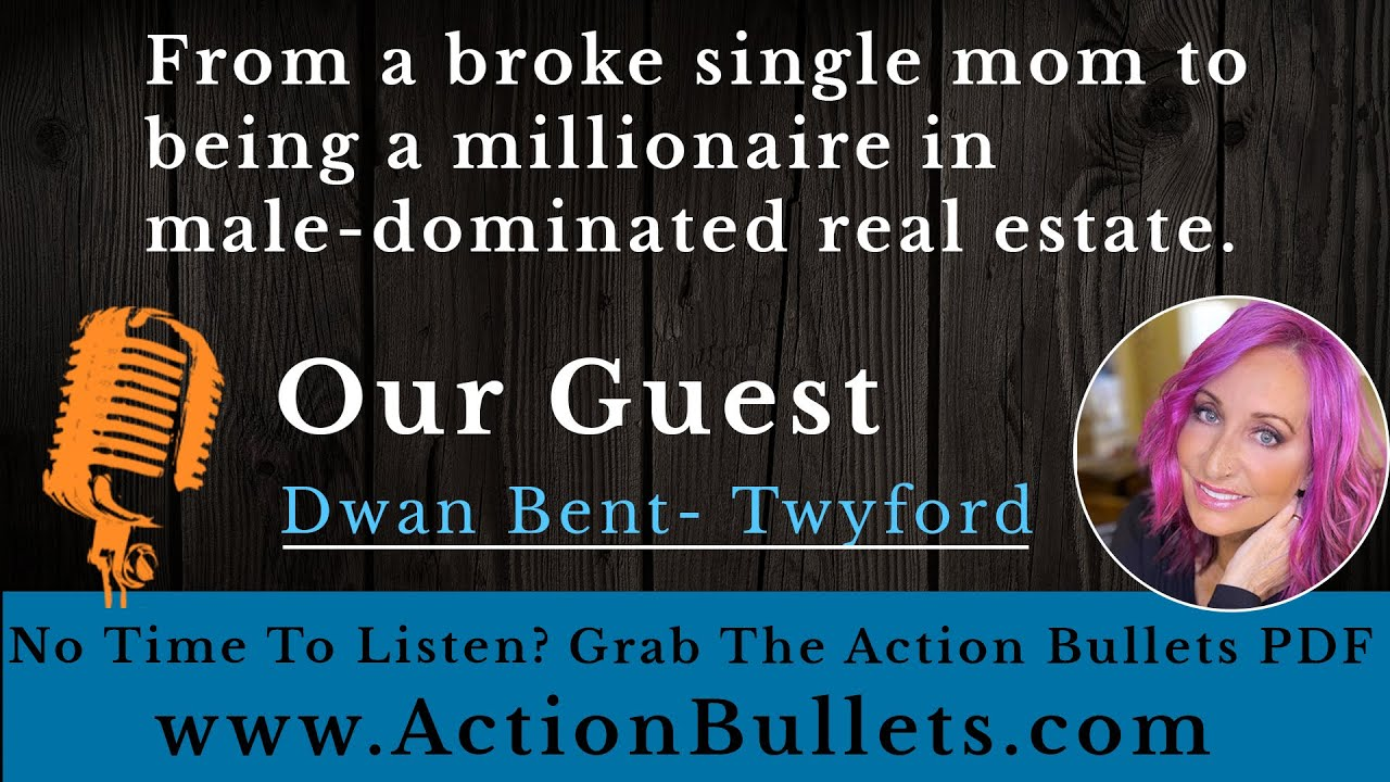 Dwan Bent-Twyford: From a broke single mom to being a millionaire in male-dominated real estate