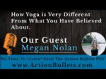 Megan Nolan: How Yoga Is Very Different From What You Have Believed About